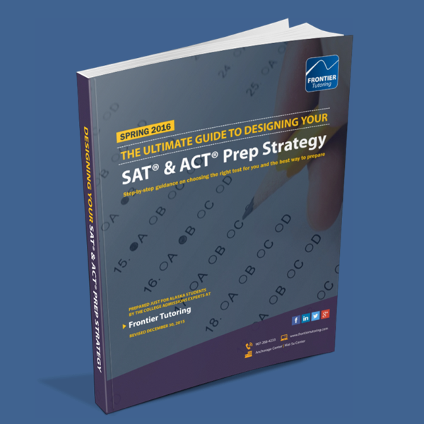 The Ultimate Guide to Designing Your SAT & ACT Prep Strategy