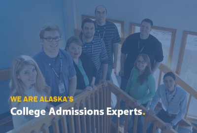 We Are Alaska's College Admissions Experts